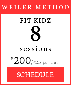 Weiler Method - 8 sessions of Fit Kidz, $200/$25 per class.