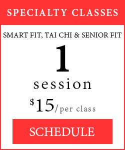 Specialty Classes - 1 session of Smart Fit, Tai Chi or Senior Fit, $15 per class.